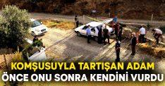 Mehmet Bey Akkor komşusu Kader Oktay'ı tüfekle öldürdü, ardından intihar etti