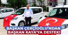 Başkan Çerçioğlu'ndan Başkan Kaya'ya destek!
