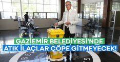 Gaziemir Belediyesi'nde atık ilaçlar çöpe gitmeyecek!