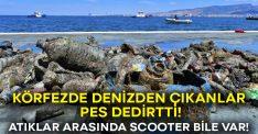 Körfezde denizden çıkanlar şaşırttı: Atıklar arasında Scooter bile var