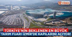 Türkiye'nin beklenen en büyük Tarım Fuarı İzmir'de kapılarını açıyor!