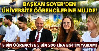 Başkan Soyer'den üniversite öğrencilerine müjde! 5 bin öğrenciye 3 bin 200 lira eğitim yardımı