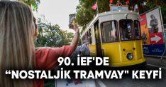 "90. İEF'de ""Nostaljik Tramvay"" keyfi"