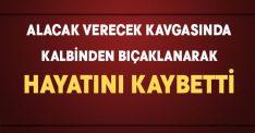 Alacak verecek kavgasında Mehmet Kayaaltı hayatını kaybetti