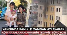 Yangında panikle camdan atlayarak ağır yaralanan anne Sultan Gümüş'ün tedavisi sürüyor!