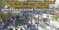 Bülent Ecevit'in mahkumiyetini çekmek istediği cezaevi demokrasi müzesine dönüştürüldü