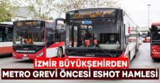 İzmir Büyükşehirden metro grevi öncesi ESHOT hamlesi