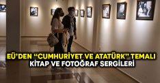 """EÜ'den """"Cumhuriyet ve Atatürk"""" temalı kitap ve fotoğraf sergileri"""